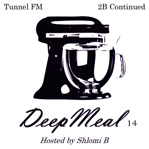 Shlomi B. 'Deep Meal' 014 Tunnel Fm February 2013