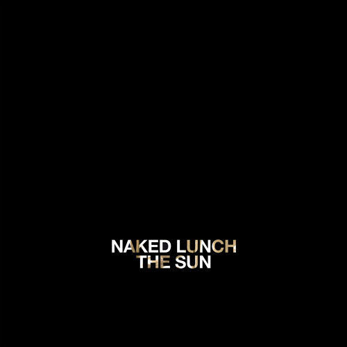 Naked Lunch - The Sun