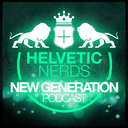 Helvetic Nerds New Generation Podcast 003 / TEASER release friday 1st of march