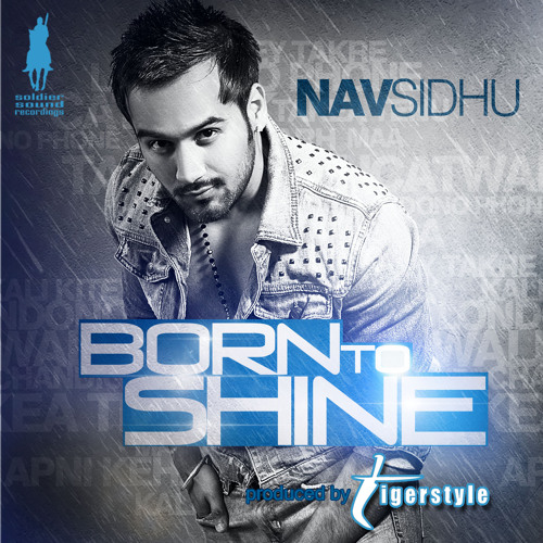 Nav Sidhu - Born To Shine (Album PROMO)