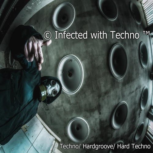 © Infected with Techno ™