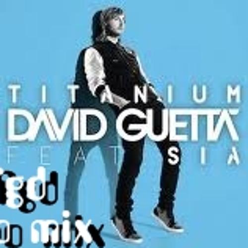 David guetta ft. sia - Titanium (DJ FGD AFRO MIX)