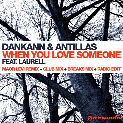 Dankann & Antillas feat. Laurell - When You Love Someone (Club Mix)