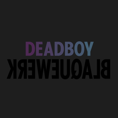 Deadboy - On Your Mind (from BLAQUEWERK)