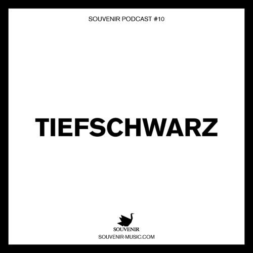 Souvenir Music Podcast #10 by Tiefschwarz