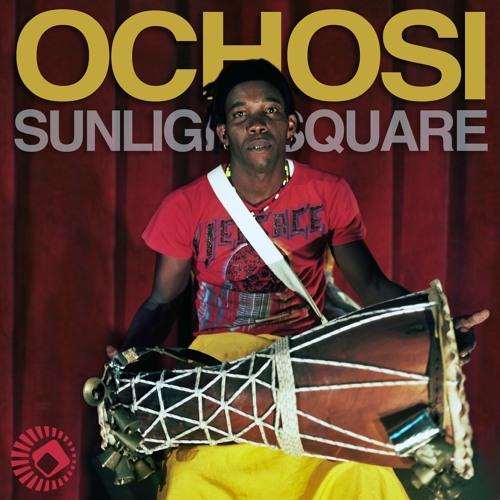 Sunlightsquare - Ochosi (Jose Marquez Remix)