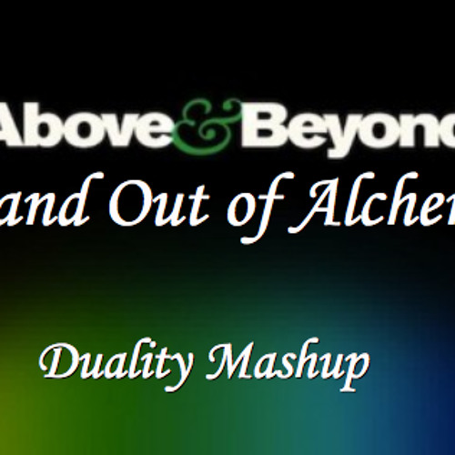 In and Out of Alchemy (Duality Mashup)