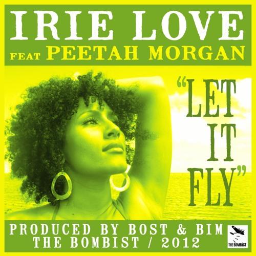 "Irie Love Ft Peetah Morgan ""Let It Fly"" (Bost & Bim Riddim)"