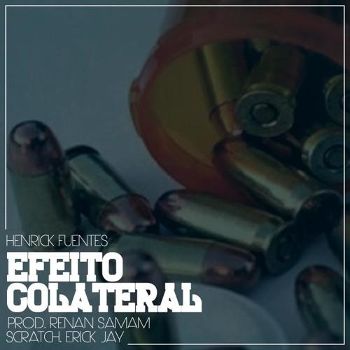 HenRick Fuentes - Efeito Colateral (part. DJ Erick Jay) [prod. Renan Samam]