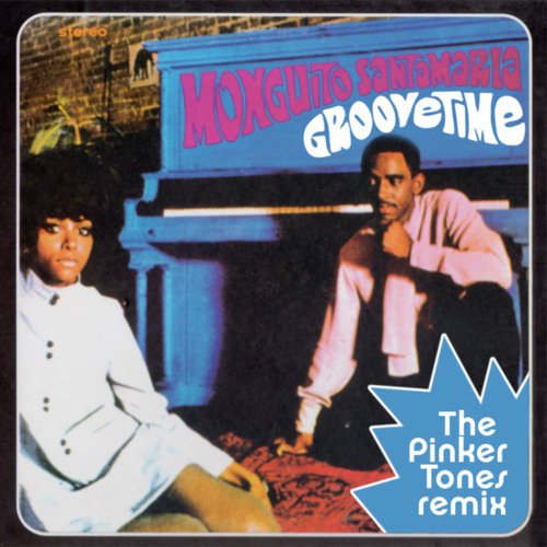 FREE DOWNLOAD!!! Monguito Santamaria - Groovetime (The Pinker Tones remix)