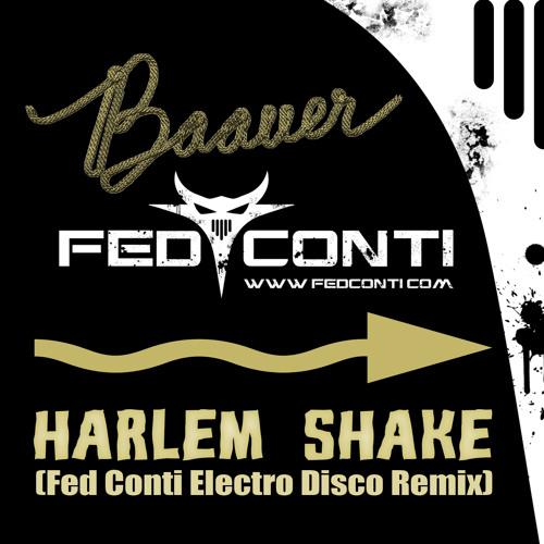 Baauer - Harlem Shake (Fed Conti Electro Disco Remix) [www.fedconti.com] free dl