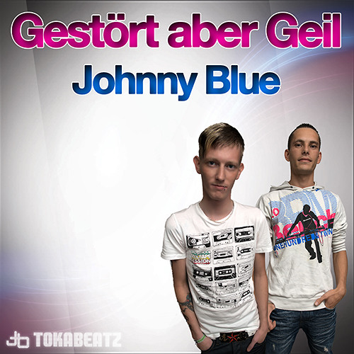 Gestört aber GeiL - Johnny Blue (Original Mix) snippet
