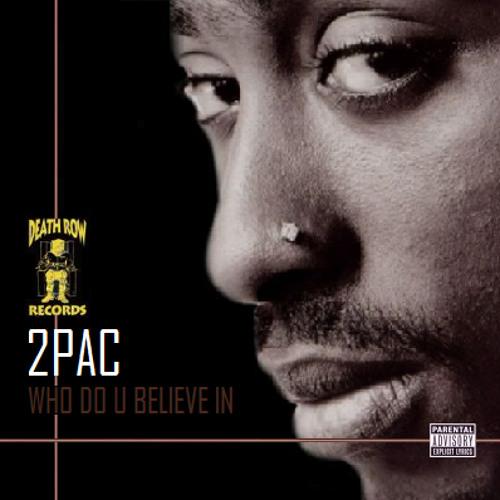 2Pac - Who Do U Believe In (feat. Yaki Kadafi, Big Pimpin & Val Young) (OG)