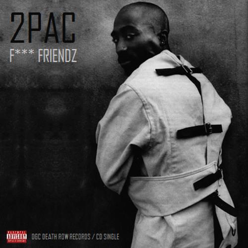 2Pac - F**k Friends (Original Version)
