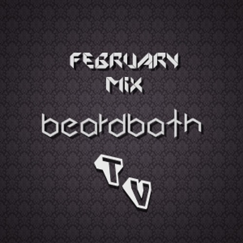 February Mix by Beardbath