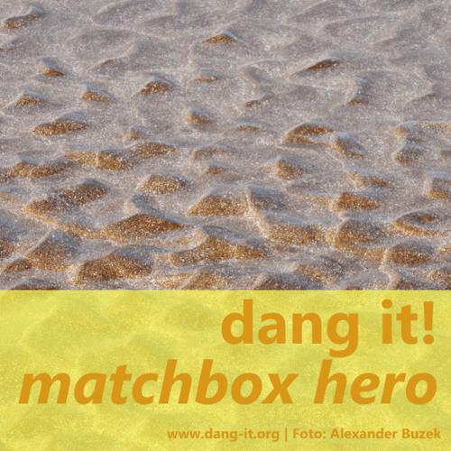 Dang It! - Matchbox Hero