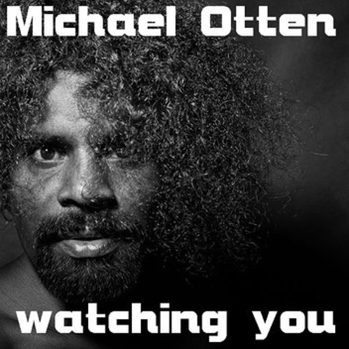 Michael otten - watching you - free Download -