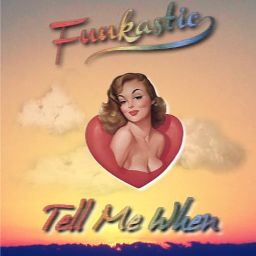 Funkastic - Tell Me When (Will I See You Again)