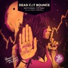 Dead C∆T Bounce - Closer to Me ft. Emily Underhill (Dabin Remix)