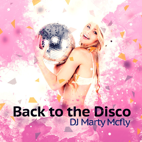 Dj Marty Mcfly - Back to the disco (Promo Edit)