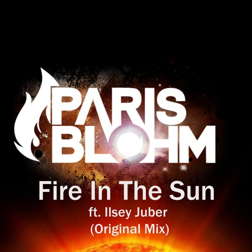 Fire In The Sun ft. Ilsey Juber (Original Mix)[FREE DOWNLOAD]