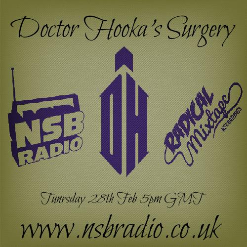 Doctor Hooka's Surgery NSB 28.02.13 Radical Mixtape