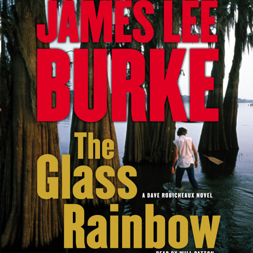 THE GLASS RAINBOW audioclip by James Lee Burke