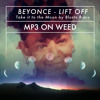 Beyonce - Lift Off  [Take it to the Moon by Blunts R~mix]