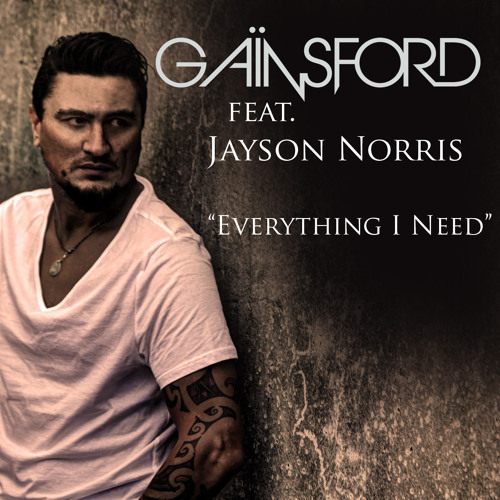 Gainsford feat Jayson Norris - Everything I Need