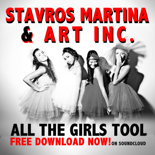 Stavros Martina & Art Inc. - All The Girls Tool (Free Download)