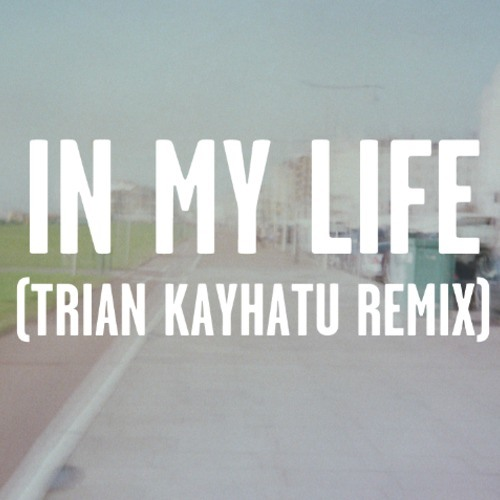 In My Life - Tiny Dragons [TK rmx]