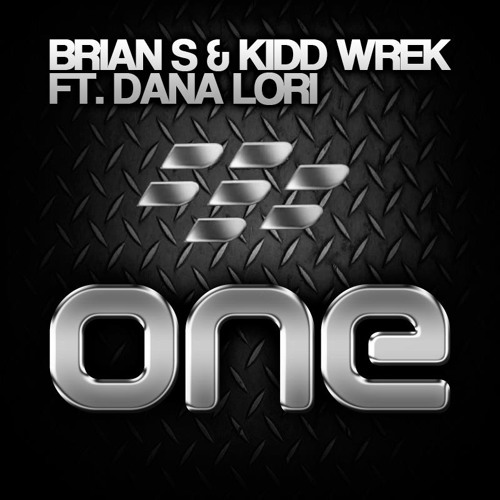 Brian S & Kidd Wrek feat Dana Lori - ONE (BlackBerry 10 Inspired Anthem) [Free Download]