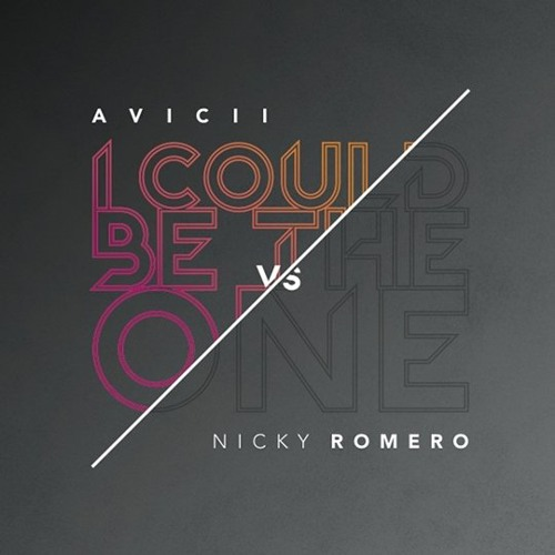 Avicii vs Nicky Romero - I Could Be The One (Dison Bootleg)