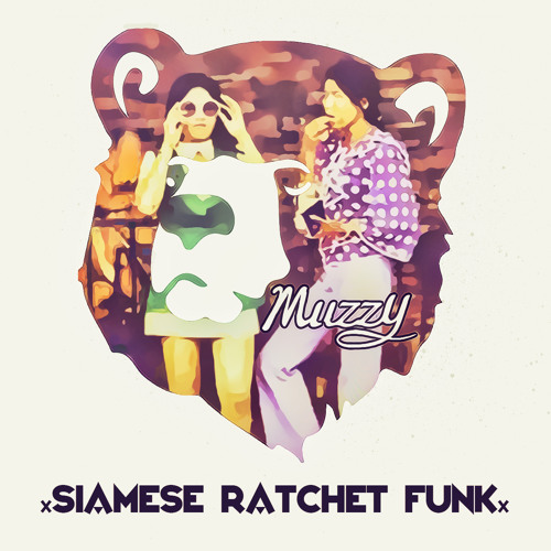 Muzzy - Siamese Ratchet Funk (Preview)