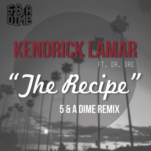 "Kendrick Lamar ft. Dr. Dre- ""The Recipe"" (5 & A Dime Dubstep Remix)"