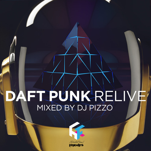 """Daft Punk - """"Relive"""" (Mixed by DJ Pizzo)"""