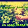 Hadaganna Me Hitha Mage Sweetener Beat Remix Dj Hash Creative Dj's E M B