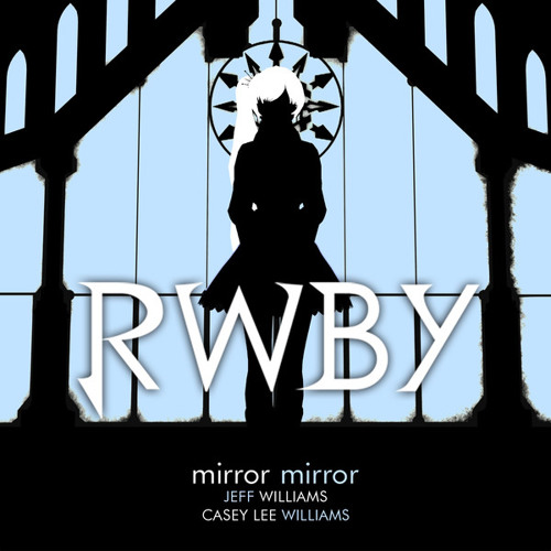 "Mirror Mirror - RWBY ""White"" Trailer [feat. Casey Williams]"