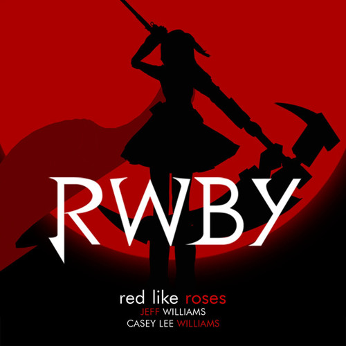 "Red Like Roses - RWBY ""Red"" Trailer [feat. Casey Williams]"