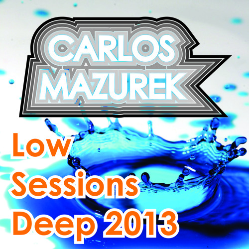 Carlos Mazurek - Low Sessions Deep 2013