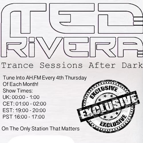 Ted Rivera - Trance Sessions After Dark 019 AH.FM Broadcast Feb 2013