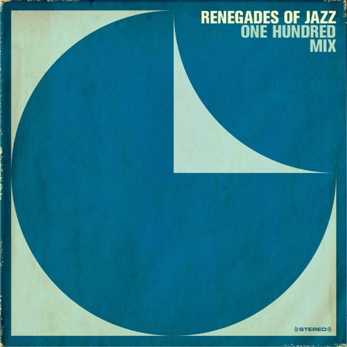 "Renegades Of Jazz ""One Hundred Mix"""