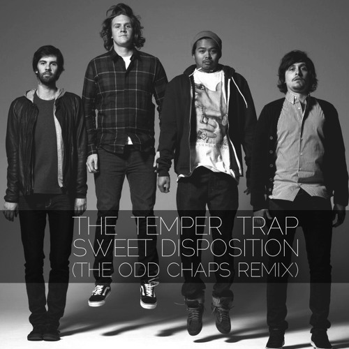 The Temper Trap - Sweet Disposition (The Odd Chaps Remix)