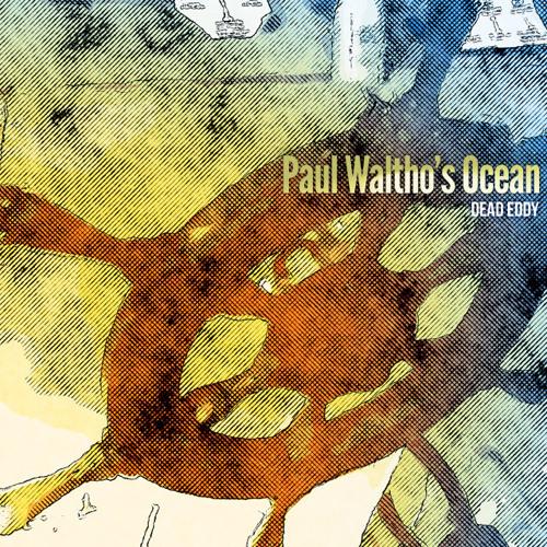 Paul Waltho's Ocean