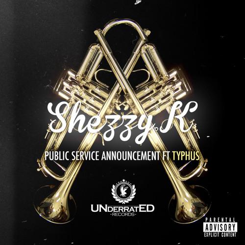 Shezzy.K - PSA (Public Service Announcement) ft Typhus