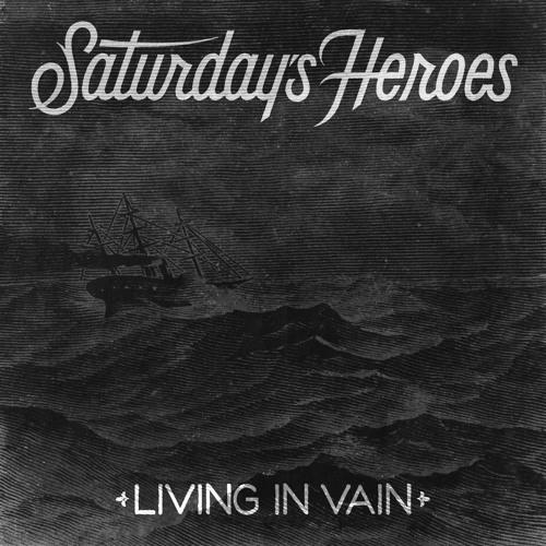 Saturday's Heroes - Living In Vain