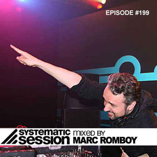 Systematic Session Episode #199 (Mixed by Marc Romboy)