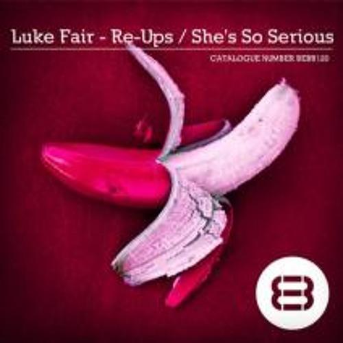 Luke Fair - She's So Serious