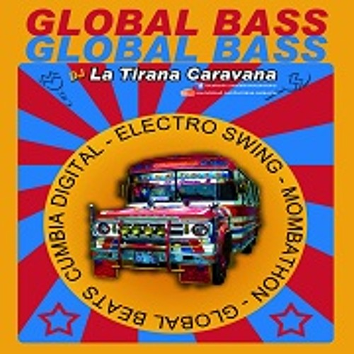 GlobalBassFreiburg-Dj La Tirana Caravana-In the mix