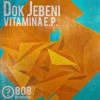 Dok Jebeni - Vitamina EP [EZE039]